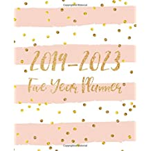 Five Year Planner 2019-2023: Monthly Schedule Organizer - Agenda Planner For The Next Five Years, 60 Months Calendar January 2019 - December 2023 | Pink Gold