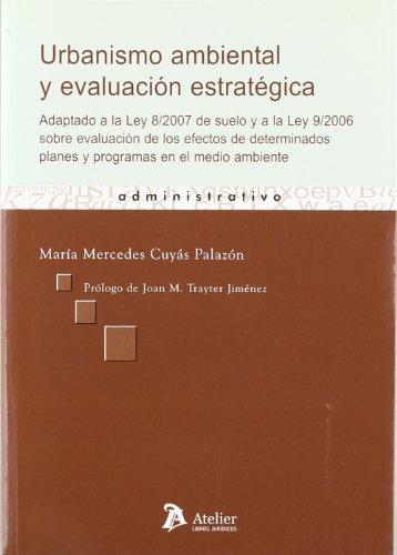 urbanismo-ambiental-y-evaluacion-estrategica-adaptado-a-la-ley-8-2007-de-suelo-y-a-la-ley-9-2006-sob
