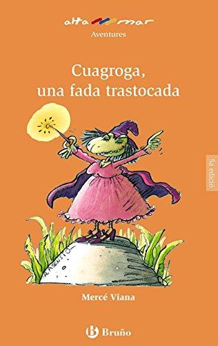 Cuagroga, una fada trastocada (Valencià - A Partir De 8 Anys - Altamar)