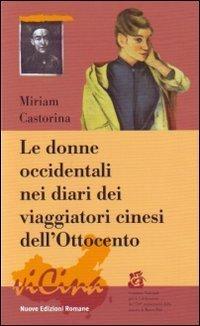 Donne occidentali nei diari dei viaggiatori cinesi dell'Ottocento (Vicina) di Castorina, Miriam (2008) Tapa blanda