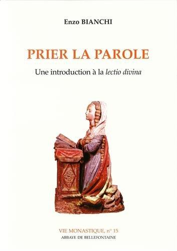 Prier la Parole, numéro 15 : Une introduction à la Lectio divina par Enzo Bianchi