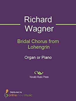 Bridal Chorus from Lohengrin - Organ/Piano von [Richard Wagner, SMN Archive Collection]