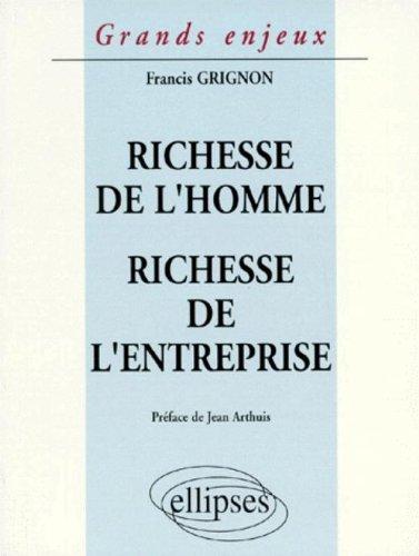 Richesse de l'homme : Richesse de l'entreprise par Francis Grignon