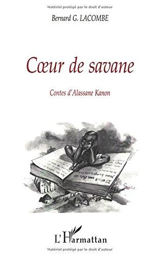 Coeur de savane. Contes d'Alassane Kanon