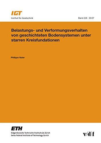 Belastungs- und Verformungsverhalten von geschichteten Bodensystemen unter starren Kreisfundationen (Veröffentlichungen des Instituts für Geotechnik (IGT) der ETH Zürich)