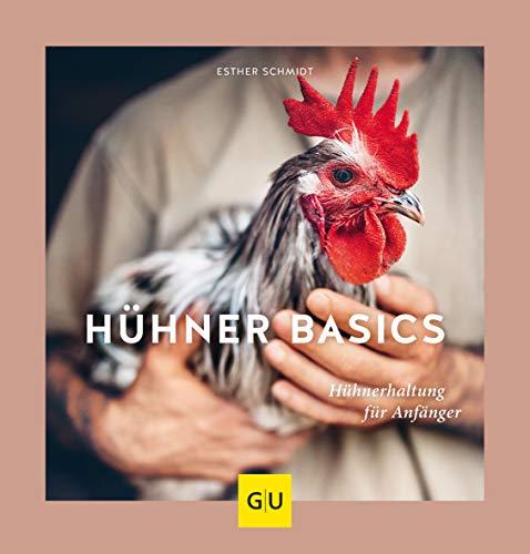 Hühner Basics - Hühnerhaltung für Anfänger