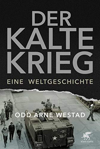 Der Kalte Krieg: Eine Weltgeschichte