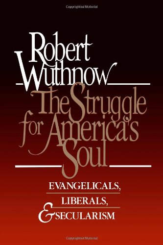 The Struggle for America's Soul: Evangelicals, Liberals, and Secularism por Robert Wuthnow