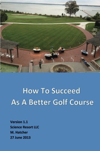 How To Succeed as a Better Golf Course por M Hatcher