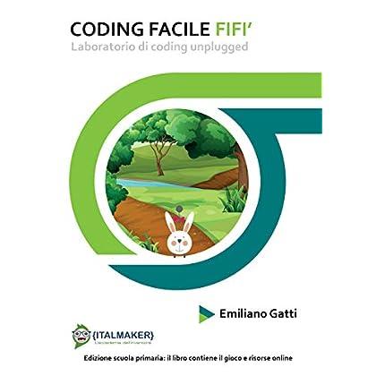 Coding Facile Fifi'. Laboratorio Di Coding Unplugged. Con Espansione Online