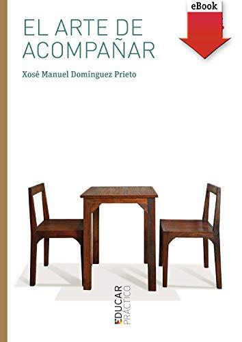 El arte de acompañar (Educar) eBook: Xosé Manuel Domínguez Prieto ...