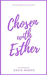Chosen with Esther: 20 Devotionals to Awaken Your Calling, Guide Your Heart, and Empower You To Lead By God's Design (Testament Heroes Book 6) (English Edition)