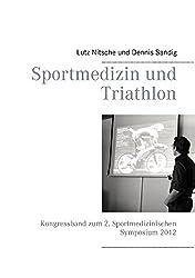 Sportmedizin und Triathlon: Kongressband zum 2. Sportmedizinischen Symposium 2012