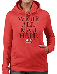 were All Mad Here Alices Adventures In Wonderland Quote Womens Hooded Sweatshirt