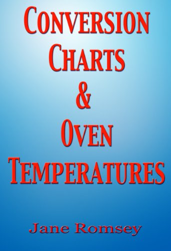 Conversion Charts and Oven Temperatures. Baking aid to convert cups, ounces and liquid measurements. (Traditional British Recipes Book 6) (English Edition)