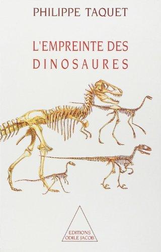 L'empreinte des dinosaures : Carnets de piste d'un chercheur d'os