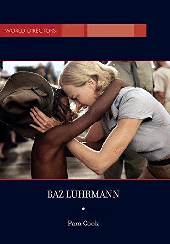 Baz Luhrmann (World Directors) (Pam Cook)