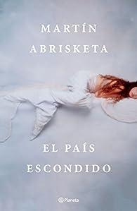 El país escondido par Martín Abrisketa