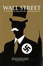 Wall Street et l'ascension de Hitler de Antony C. Sutton