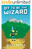 Off to Be the Wizard (Magic 2.0 Book 1)