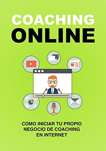 Coaching online: Cómo iniciar tu propio negocio de coaching en Internet por Jesús Rodríguez Ortega