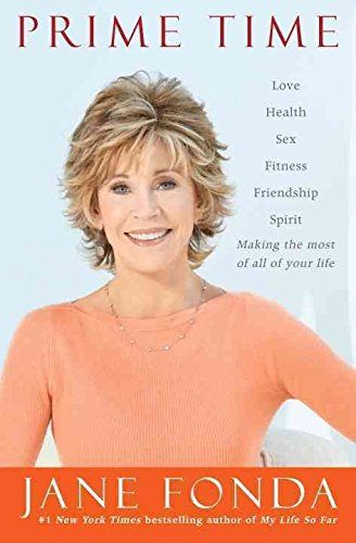 prime-time-love-health-sex-fitness-friendship-spirit-making-the-most-of-all-of-your-life-by-jane-fon