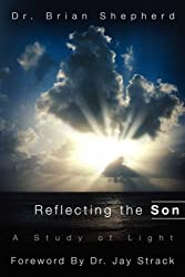 Reflecting the Son, a Study of Light