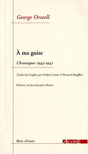 A ma guise : Chroniques 1943-1947