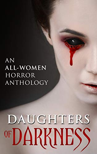 Daughters of Darkness: An All-Women Horror Anthology (English Edition) (Kelly Blair)