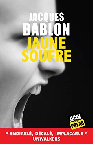 Jaune soufre: Un thriller haletant (Polar) par Jacques Bablon