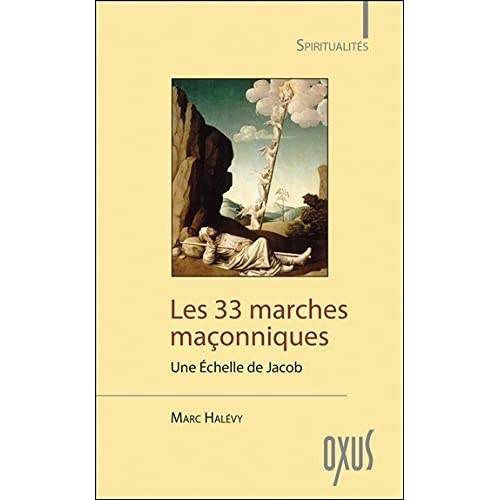 Les 33 marches maçonniques - Une Echelle de Jacob