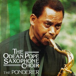 Ponderer by Odean Pope Saxophone Cho