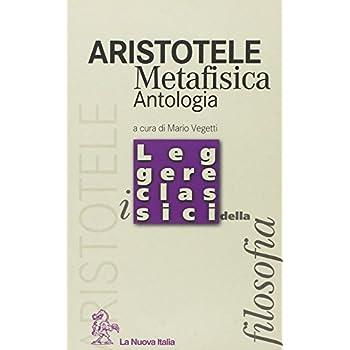 La Metafisica. Antologia