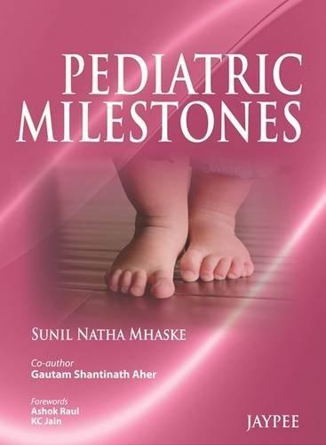 Pediatric Milestones by Sunil Natha Mhaske (2013-02-28)