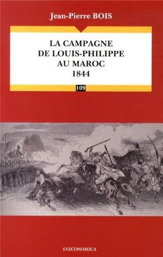 Campagne de Louis-Philippe au Maroc 1844 (la) par Bois Jean-Pierre