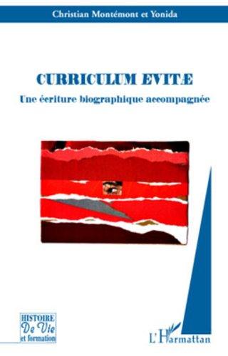 Curriculum evitae : Une écriture biographique accompagnée (Histoire de vie et formation) par Christian Montémont