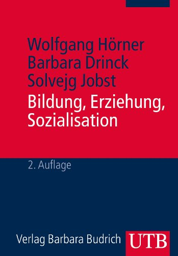 Bildung, Erziehung, Sozialisation: Grundbegriffe der Erziehungswissenschaft