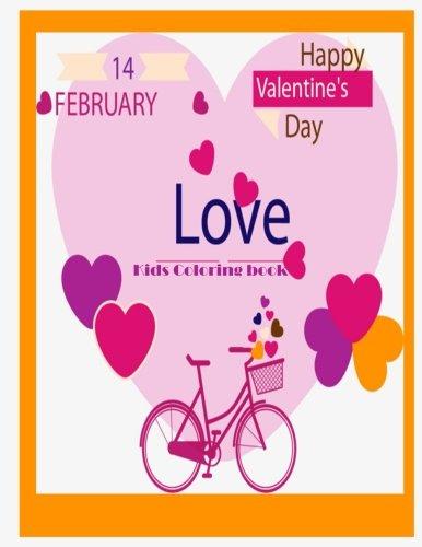 lentine Love Kids Coloring book: Kids coloring book valentine theme (Valentine coloring book for kids) ()