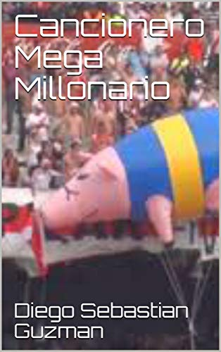 Cancionero Mega Millonario por Diego Sebastian Guzman