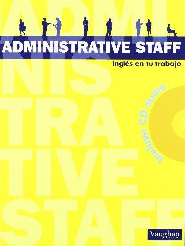 ADMINISTRATIVE STAFF: Inglés en tu trabajo por RICHARD ADAMS VAUGHAN