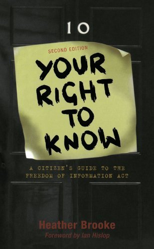 Your Right to Know - Second Edition: A Citizen's Guide to the Freedom of Information Act by Heather Brooke (2006-10-20)