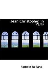 Jean Christophe: in Paris by Romain Rolland (2008-08-18)