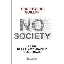 No society. La fin de la classe moyenne occidentale (Documents, témoignages  et essais d'actualité) (French Edition)