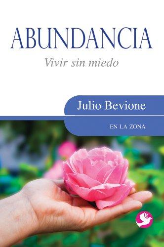 Abundancia: Vivir Sin Miedo (En La Zona / in the Zone)