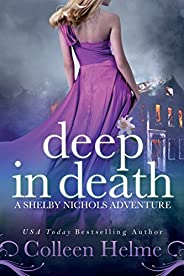 Deep In Death: A Shelby Nichols Adventure: Volume 6