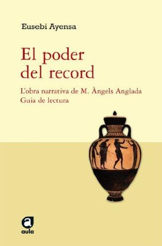 El poder del record.: L'obra narrativa de M. Àngels Anglada. (Aula) por Eusebi Ayensa Prat