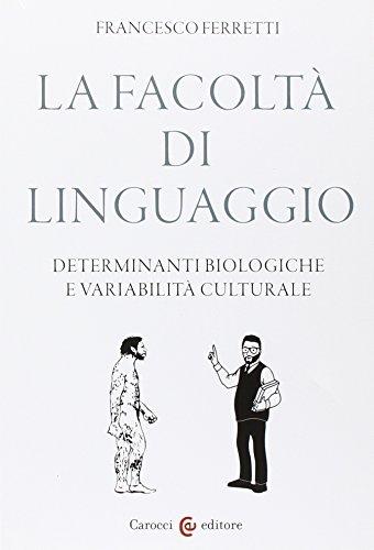 La facolt di linguaggio. Determinanti biologiche e variabilit culturali