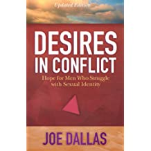 Desires in Conflict: Hope for Men Who Struggle with Sexual Identity (English Edition)