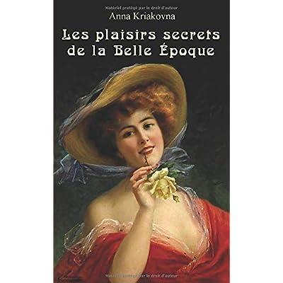 Les plaisirs secrets de la Belle époque