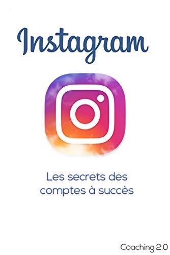 Instagram, les secrets des comptes à succès